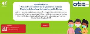 ORDINARIO N° 13 - Dicta instrucción aplicable a la ejecución de cursos de Nivelación de Estudios y Centro de Formación Técnica.