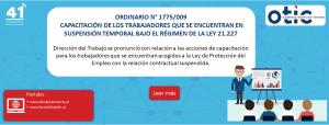 ORDINARIO N° 1775/009 - CAPACITACIÓN DE LOS TRABAJADORES QUE SE ENCUENTRAN EN SUSPENSIÓN TEMPORAL BAJO EL RÉGIMEN DE LA LEY 21.227