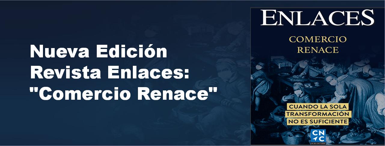 """Nueva Edición Revista Enlaces: """"Comercio Renace"""""""